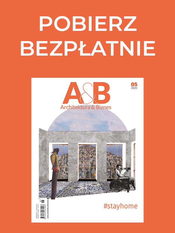 """BEZPŁATNE DLA WSZYSTKICH e-wydanie miesięcznika """"Architektura & Biznes"""""""