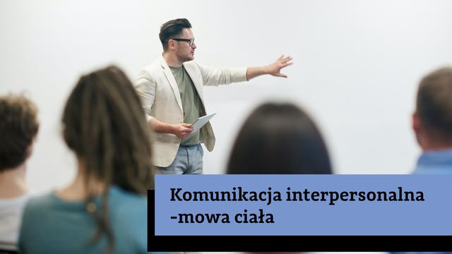 Komunikacja interpersonalna - mowa ciała