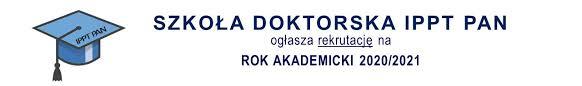 Rekrutacja do Szkoły Doktorskiej IPPT PAN
