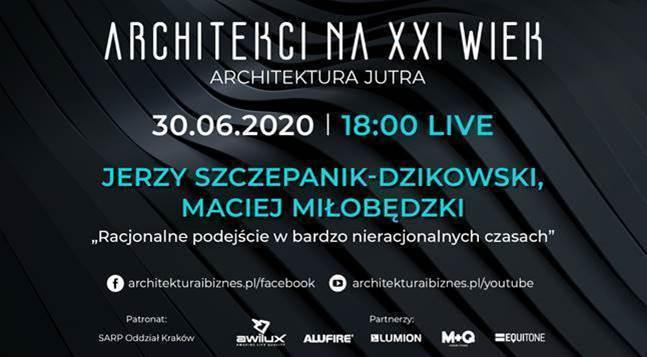 """Kolejny Live z cyklu """"Architekci na XXI wiek"""" już 30 czerwca 2020 o godzinie 18.00"""