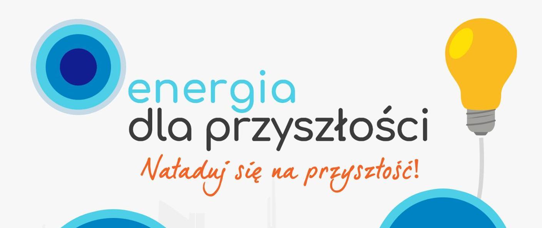 """V edycja programu stażowego """"Energia dla Przyszłości"""" – wydłużenie terminu naboru"""