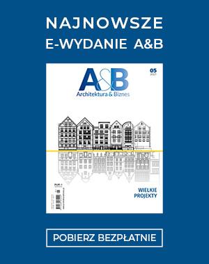 Architektura & Biznes - pobierz bezpłatnie najnowszy numer!