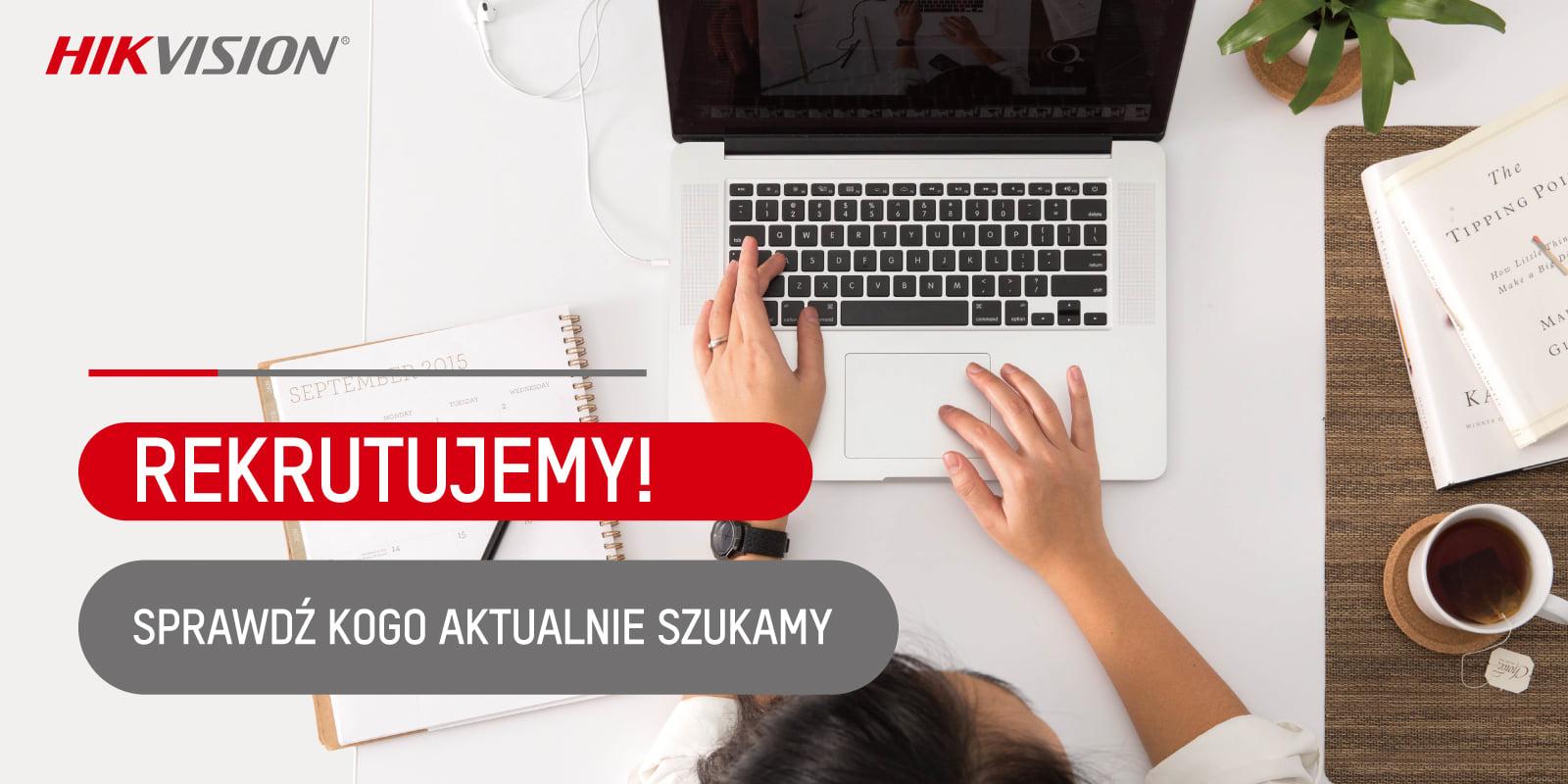 Rekrutacja na staż w branży nowych technologii – Hikvision Poland