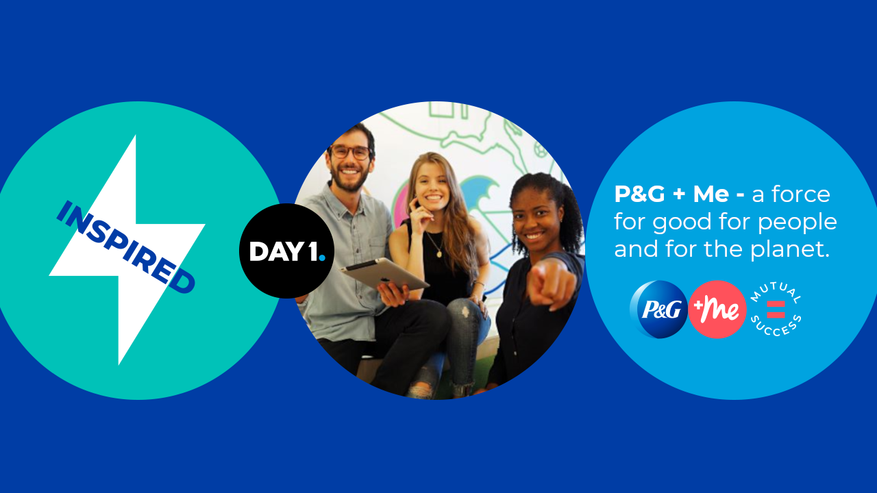 P&G + ME - A FORCE FOR GOOD FOR PEOPLE AND FOR THE PLANET.